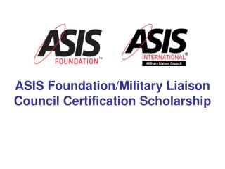 ASIS Foundation/Military Liaison Council Certification Scholarship