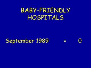 BABY-FRIENDLY HOSPITALS