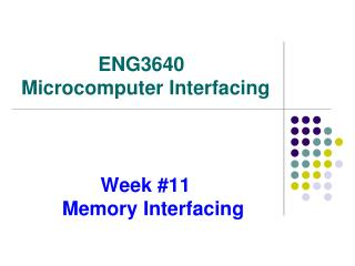 Week #11                          Memory Interfacing