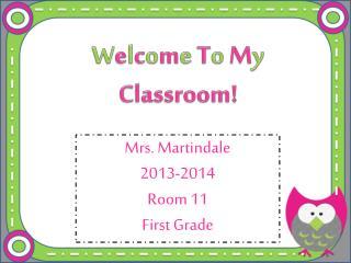 W e l c o m e T o M y Classroom!