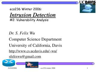 ecs236 Winter 2006: Intrusion Detection #2: Vulnerability Analysis