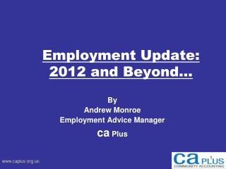 Employment Update: 2012 and Beyond…
