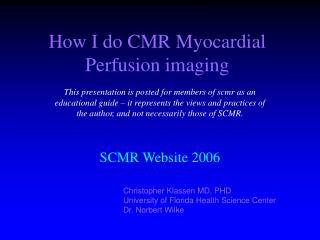 How I do CMR Myocardial Perfusion imaging