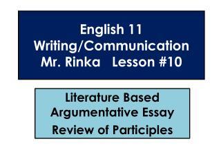 English 11 Writing/Communication Mr. Rinka Lesson #10