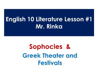 English 10 Literature Lesson #1 Mr.  Rinka