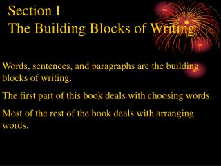 Section I The Building Blocks of Writing