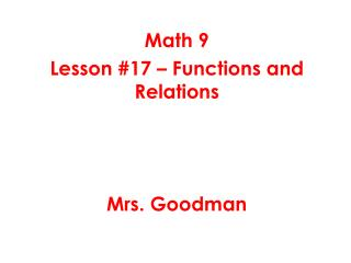 Math 9 Lesson #17 – Functions and Relations Mrs. Goodman