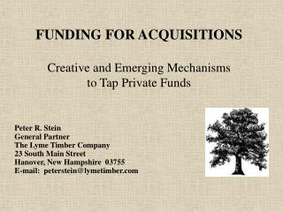 FUNDING FOR ACQUISITIONS Creative and Emerging Mechanisms  to Tap Private Funds