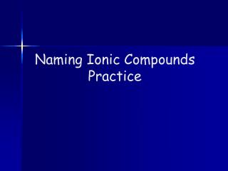 Naming Ionic Compounds Practice