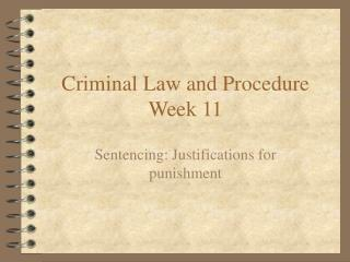 Criminal Law and Procedure Week 11