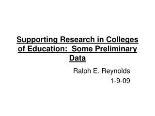 Supporting Research in Colleges of Education:  Some Preliminary Data