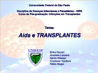 Universidade Federal de São Paulo Disciplina de Doenças Infecciosas e Parasitárias – DIPA Curso de Pós-graduação: Infecç