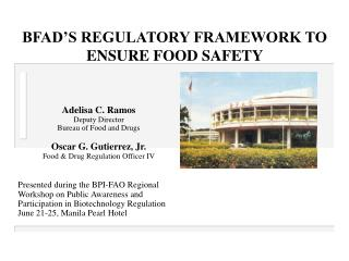 BFAD'S REGULATORY FRAMEWORK TO ENSURE FOOD SAFETY