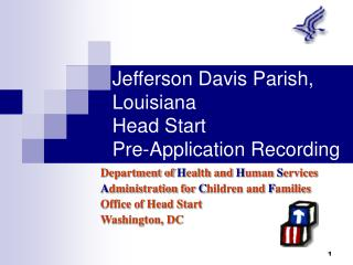 Jefferson Davis Parish, Louisiana  Head Start  Pre-Application Recording