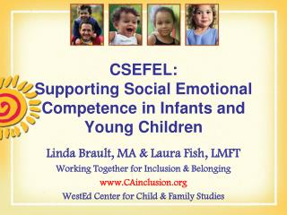 CSEFEL: Supporting Social Emotional Competence in Infants and Young Children