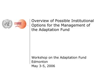 Overview of Possible Institutional Options for the Management of the Adaptation Fund