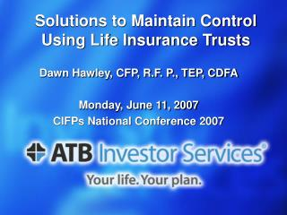 Solutions to Maintain Control Using Life Insurance Trusts