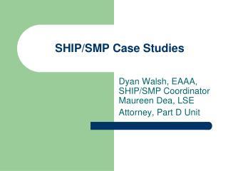 SHIP/SMP Case Studies