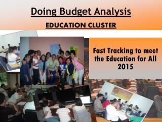 Doing Budget Analysis EDUCATION CLUSTER
