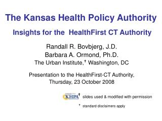 The Kansas Health Policy Authority Insights for the  HealthFirst CT Authority