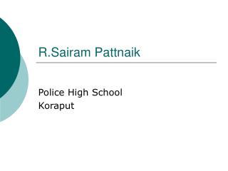 R.Sairam Pattnaik