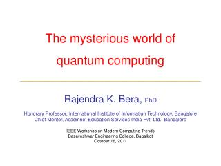 The mysterious world of quantum computing ____________________________________________