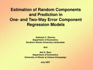Subhash C. Sharma Department of Economics Southern Illinois University Carbondale And Anil K. Bera