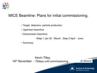 MICE Beamline: Plans for initial commissioning.