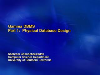Gamma DBMS Part 1:  Physical Database Design