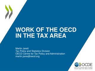 WORK OF THE OECD IN THE TAX AREA