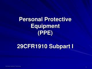 Personal Protective Equipment PPE  29CFR1910 Subpart I