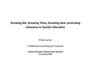 Knowing  Me, Knowing Them, Knowing How: promoting  inclusions  in Teacher  Education
