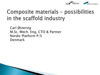 Composite materials – possibilities in the scaffold industry