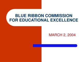 BLUE RIBBON COMMISSION FOR EDUCATIONAL EXCELLENCE