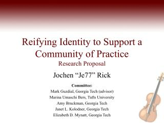 Reifying Identity to Support a Community of Practice Research Proposal