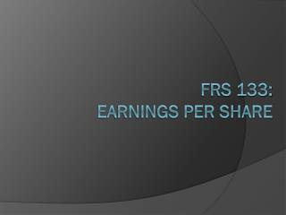 FRS 133:  Earnings Per Share