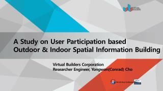 A Study on User Participation based  Outdoor & Indoor Spatial Information Building