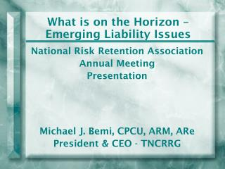 What is on the Horizon – Emerging Liability Issues