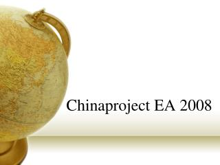Chinaproject EA 2008
