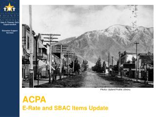 ACPA E-Rate and SBAC Items Update