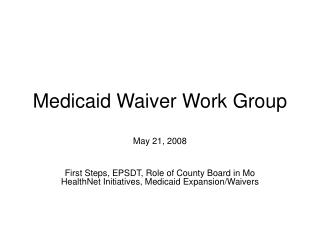 Medicaid Waiver Work Group