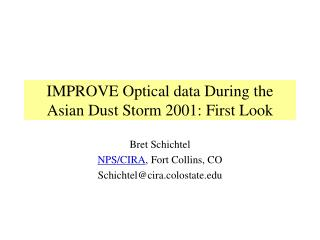 IMPROVE Optical data During the Asian Dust Storm 2001: First Look