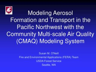 Susan M. O'Neill Fire and Environmental Applications (FERA) Team USDA Forest Service Seattle, WA
