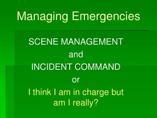 Managing Emergencies