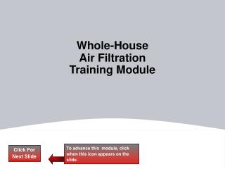 Whole-House  Air Filtration  Training Module