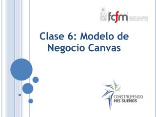Clase 6: Modelo de Negocio Canvas