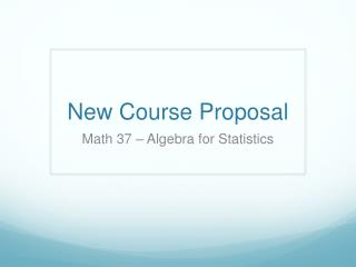 New Course Proposal