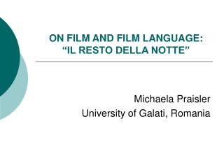 "ON FILM AND FILM LANGUAGE: ""IL RESTO DELLA NOTTE"""