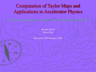 Computation of Taylor Maps and Applications to Accelerator Physics