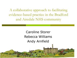 Caroline Storer Rebecca Williams Andy Arnfield
